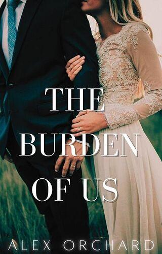 Copy of The Burden Of Us