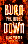 Burn the House Down (1)