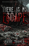 There is No Escape