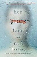 Her Pretty Face ebook by Robyn Harding - Rakuten Kobo